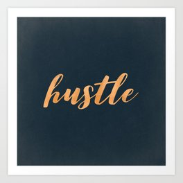 Hustle Text Copper Bronze Gold and Navy Art Print