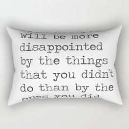 """""""Twenty years from now you will be more disappointed..."""" Mark Twain quote Rectangular Pillow"""