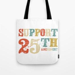 Support 25th Amendment Funny Anti Trump Vintage Gift Tote Bag