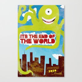 It's the End of the World Canvas Print