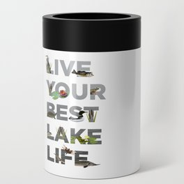 Live Your Best Lake Life Can Cooler