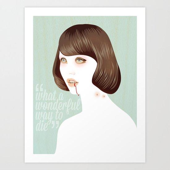What a Wonderful Way to Die Art Print
