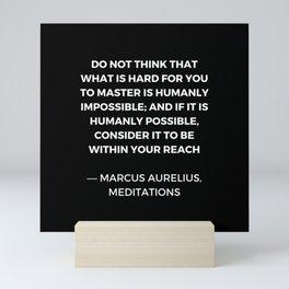 Stoic Wisdom Quotes - Marcus Aurelius Meditations - Mastery Mini Art Print