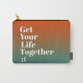 Get Your Life Together Carry-All Pouch