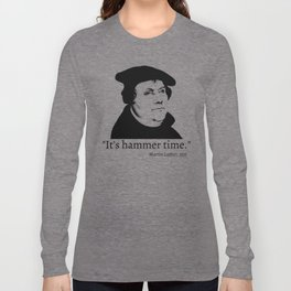 It's Hammer Time Long Sleeve T-shirt