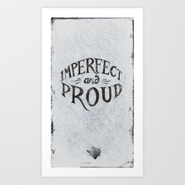 Imperfect and Proud Art Print