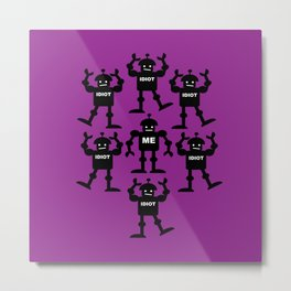 Surrounded by Idiots Metal Print