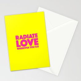 Radiate Love Wherever You Go Quote Stationery Cards