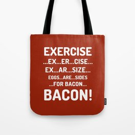 EXERCISE EGGS ARE SIDES FOR BACON (Red Orange) Tote Bag