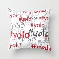 yolo Throw Pillows featuring yolo by blacksparrow