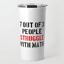 Math Struggle Travel Mug