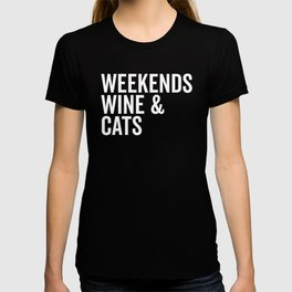 Weekends, Wine & Cats Funny Quote T-shirt