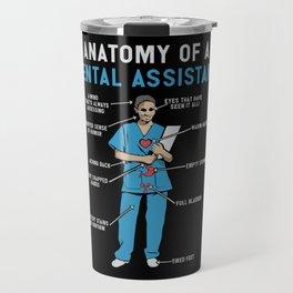 Funny Anatomy of a Dental Assistant Travel Mug