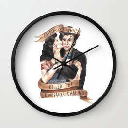 Chaos Is What Killed the Dinosaurs, Darling - Heathers Wall Clock