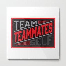 Team, Teammates, Self Metal Print