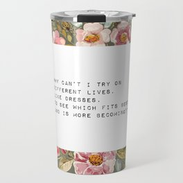 Why can't I try on different lives - S. Plath Collection Travel Mug