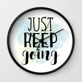 Just Keep Going Wall Clock