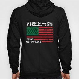 Freeish Since 1865, Juneteenth, Free ish, Black Pride Hoody
