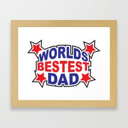 World's Bestest Dad Framed Art Print