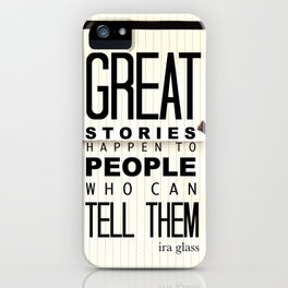 Great Stories Happen to People Who Can Tell Them iPhone Case
