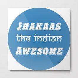 Jhakaas Metal Print