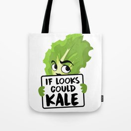 If Looks Could Kale Kale Art for Vegans on Diet Light Tote Bag