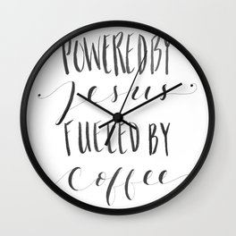 Powered by Jesus, Fueled by Coffee. Wall Clock