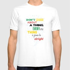Don't Worry about a Thing Mens Fitted Tee White MEDIUM