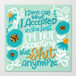 Sh*t People Say: I Don't Care... Canvas Print