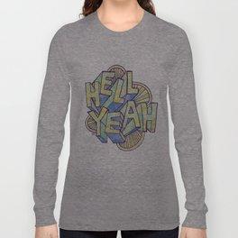 hell yeah Long Sleeve T-shirt