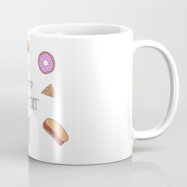It's all because of my quarantine diet Coffee Mug