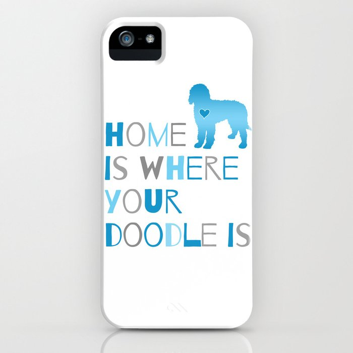 home is where your doodle is, art for the labradoodle or goldendoodle dog lover iphone case