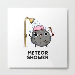 Meteor Shower Cute Astronomy Pun Metal Print