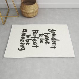 You Don't Have To Be Perfect To Be Amazing motivational typography in black and white home wall deco Rug