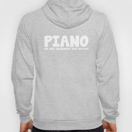 Piano The Only Instrument that Matters T-Shirt Hoody