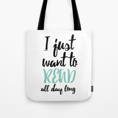I just want to read all day long - Blue Tote Bag