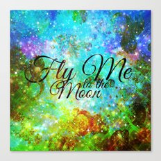 FLY ME TO THE MOON, REVISITED - Colorful Abstract Painting Space Typography Blue Green Galaxy Nebula Canvas Print