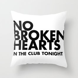 NO BROKEN HEARTS Throw Pillow