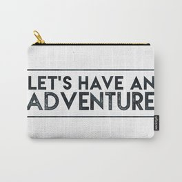 Let's Have an Adventure Quote Carry-All Pouch