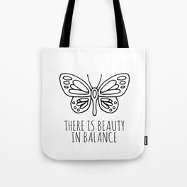There is beauty in balance butterfly Tote Bag
