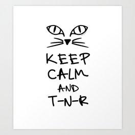 BX Feral Cat Care - Keep Calm and TNR Art Print