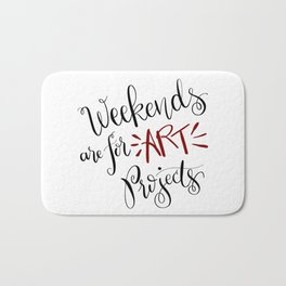 Weekends are for ART projects Bath Mat