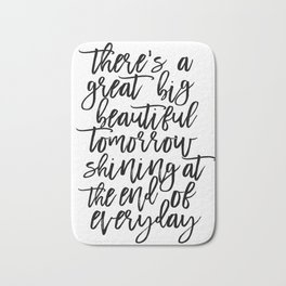 There' A Great Big Beautiful Tomorrow Shining At The End of Everyday,Kids Room Decor,Children Bath Mat