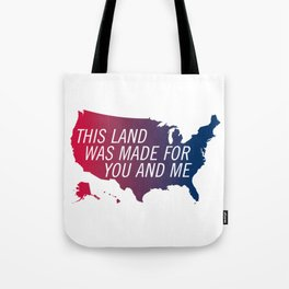 This Land Was Made for You and Me (Red, White, and Blue version) Tote Bag