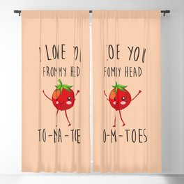 I Love You From My Head ToMaToes, Funny, Quote Blackout Curtain