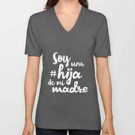 Soy una Hija de mi Madre Funny Mexican Spanish Playera Badass Chola Girl Espanol Black V Neck badass Unisex V-Neck