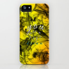 You Are A Pipe Dream iPhone Case