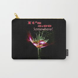 It's 5:00 O'clock Somewhere! Carry-All Pouch
