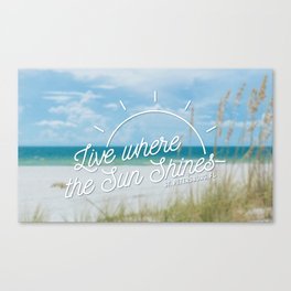 Live Where the Sun Shines Canvas Print