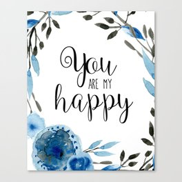 You Are My Happy 01 Canvas Print